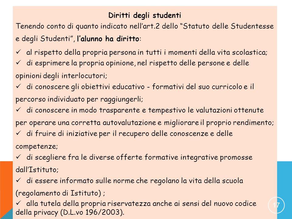 """Diritti degli studenti Tenendo conto di quanto indicato nell'art.2 dello """"Statuto delle Studentesse e degli Studenti"""", l'alunno ha diritto:  al rispe"""