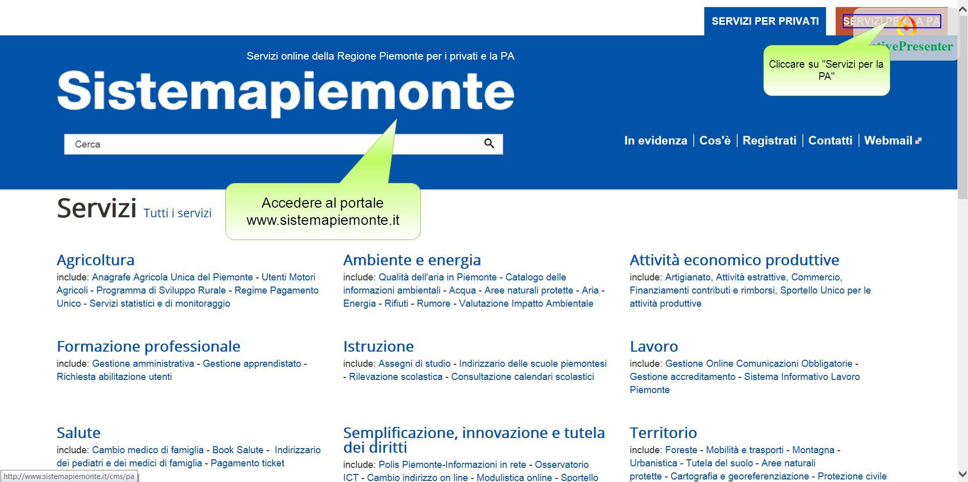 Cliccare su Servizi per la PA Accedere al portale www.sistemapiemonte.it