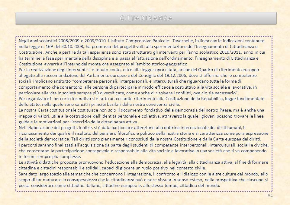 Negli anni scolastici 2008/2009 e 2009/2010 l'Istituto Comprensivo Panicale –Tavernelle, in linea con le indicazioni contenute nella legge n.