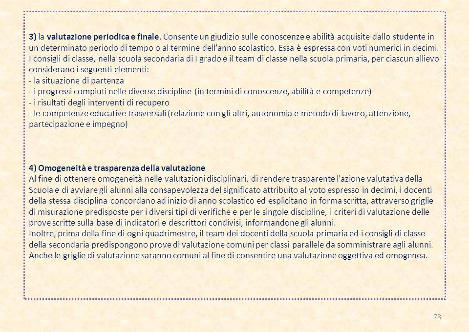3) la valutazione periodica e finale.