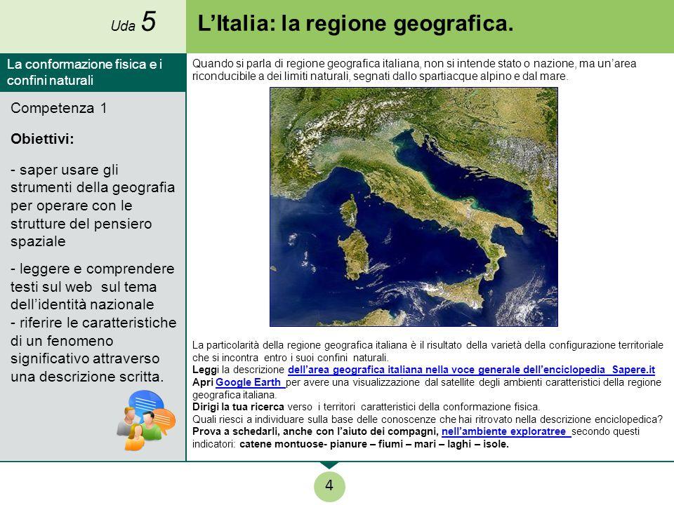 L'Italia: la regione geografica. La particolarità della regione geografica italiana è il risultato della varietà della configurazione territoriale che