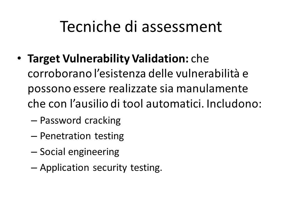 Tecniche di assessment Target Vulnerability Validation: che corroborano l'esistenza delle vulnerabilità e possono essere realizzate sia manulamente ch