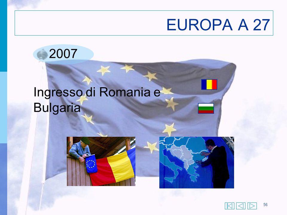 56 EUROPA A 27 2007 Ingresso di Romania e Bulgaria