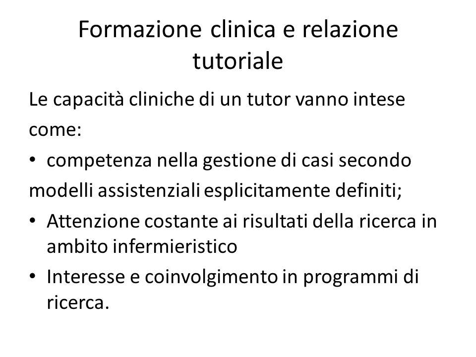 Formazione clinica e relazione tutoriale Le capacità cliniche di un tutor vanno intese come: competenza nella gestione di casi secondo modelli assiste