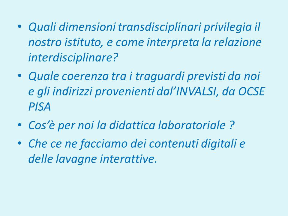 Quali dimensioni transdisciplinari privilegia il nostro istituto, e come interpreta la relazione interdisciplinare.