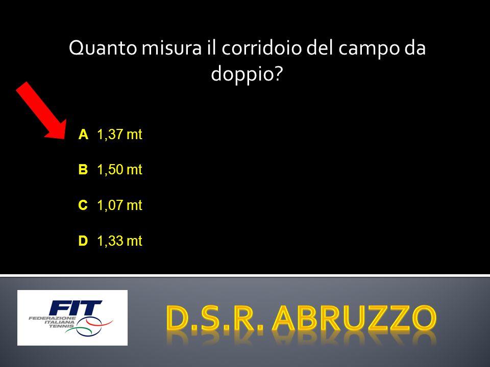 Quanto misura il corridoio del campo da doppio? A1,37 mt B1,50 mt C1,07 mt D1,33 mt