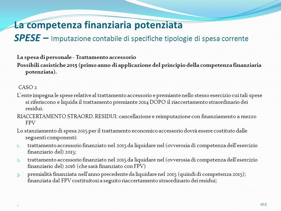 La competenza finanziaria potenziata SPESE – Imputazione contabile di specifiche tipologie di spesa corrente La spesa di personale - Trattamento acces
