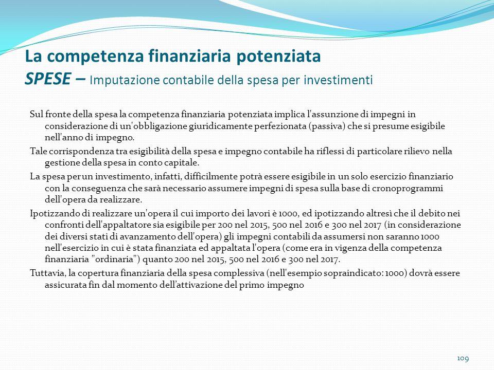 La competenza finanziaria potenziata SPESE – Imputazione contabile della spesa per investimenti Sul fronte della spesa la competenza finanziaria poten