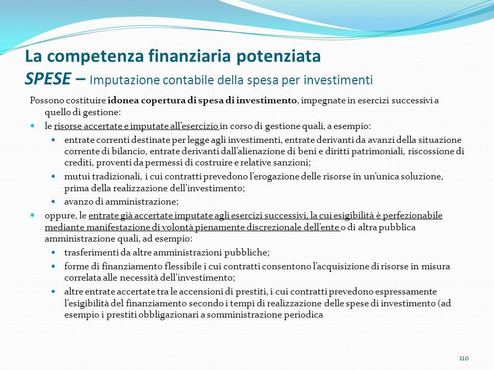 La competenza finanziaria potenziata SPESE – Imputazione contabile della spesa per investimenti Possono costituire idonea copertura di spesa di invest