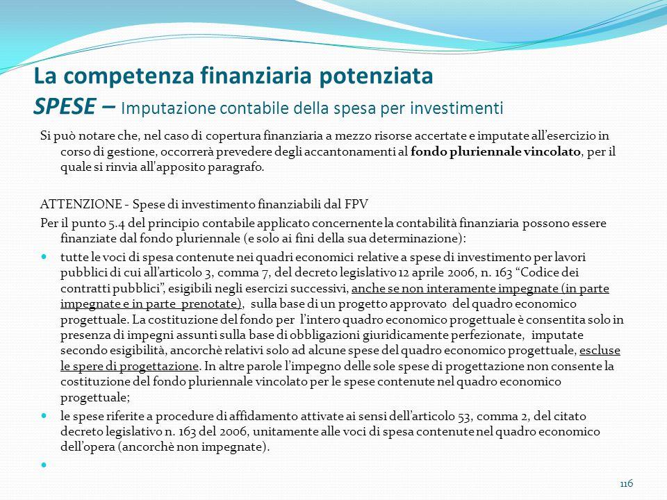 La competenza finanziaria potenziata SPESE – Imputazione contabile della spesa per investimenti Si può notare che, nel caso di copertura finanziaria a