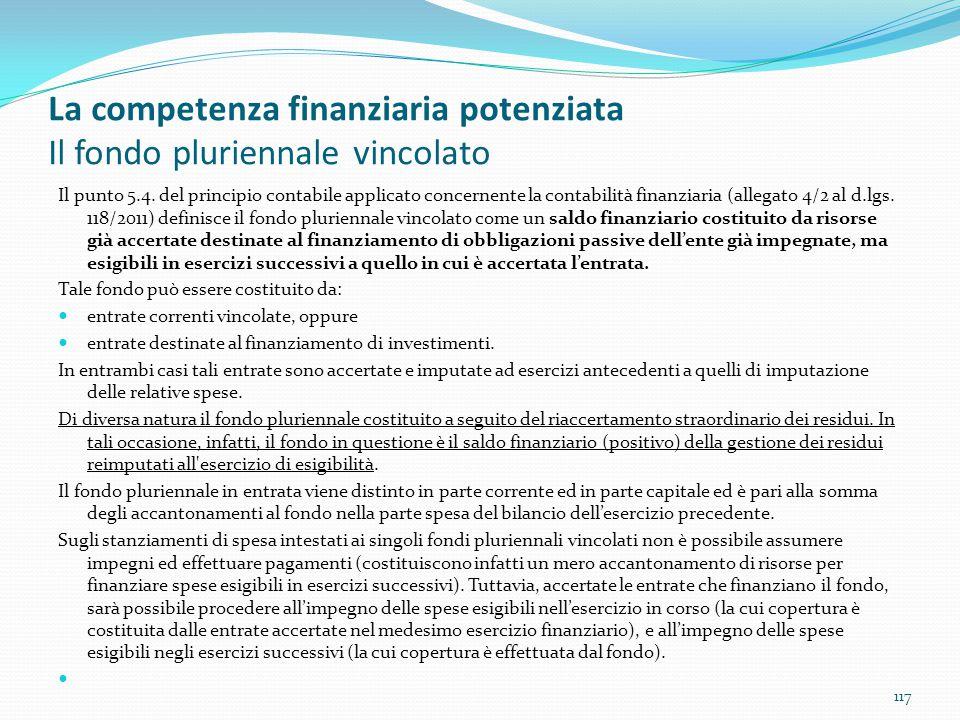 La competenza finanziaria potenziata Il fondo pluriennale vincolato Il punto 5.4. del principio contabile applicato concernente la contabilità finanzi