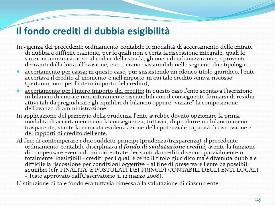 Il fondo crediti di dubbia esigibilità 125 In vigenza del precedente ordinamento contabile le modalità di accertamento delle entrate di dubbia e diffi