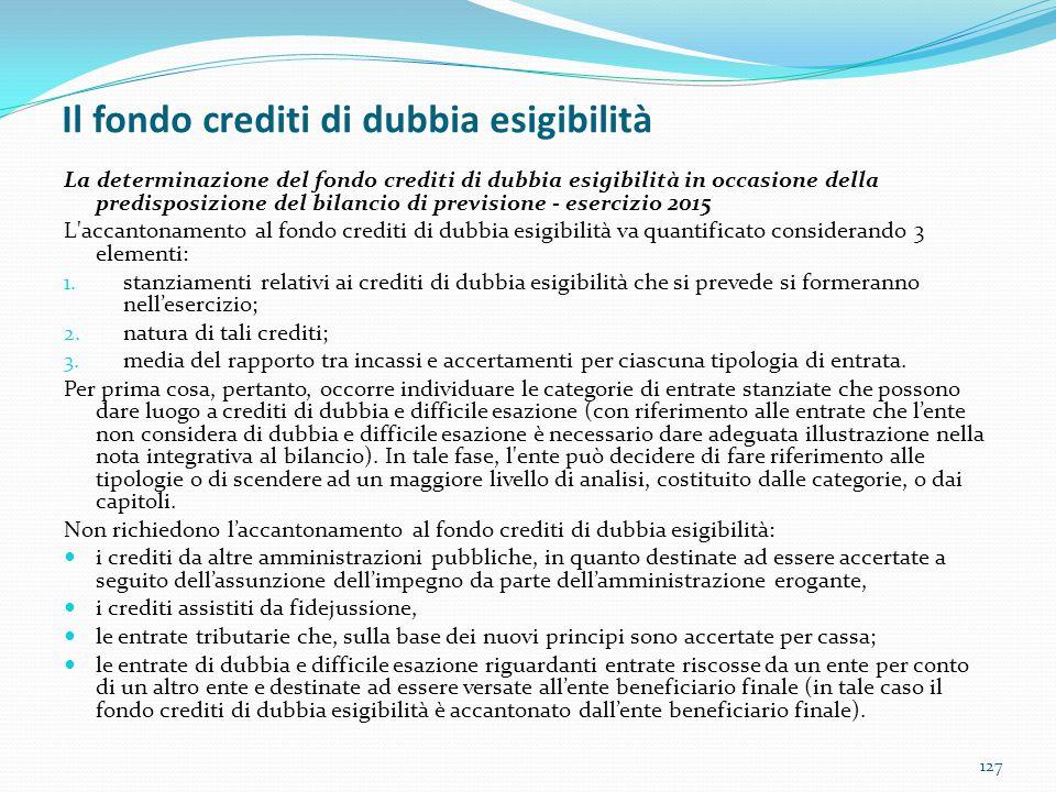 Il fondo crediti di dubbia esigibilità 127 La determinazione del fondo crediti di dubbia esigibilità in occasione della predisposizione del bilancio d