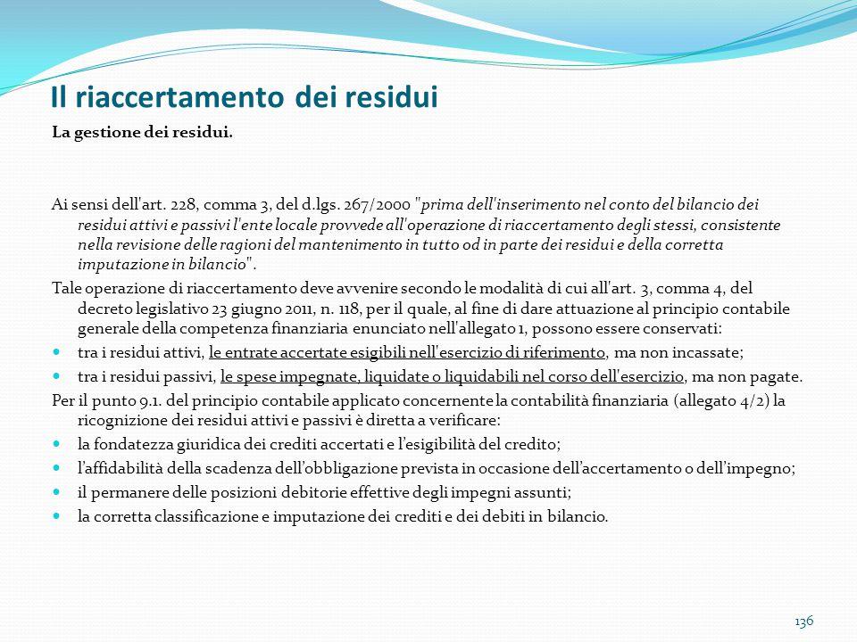 Il riaccertamento dei residui 136 La gestione dei residui. Ai sensi dell'art. 228, comma 3, del d.lgs. 267/2000