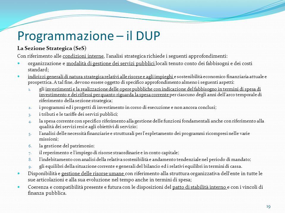 Programmazione – il DUP La Sezione Strategica (SeS) Con riferimento alle condizioni interne, l'analisi strategica richiede i seguenti approfondimenti: