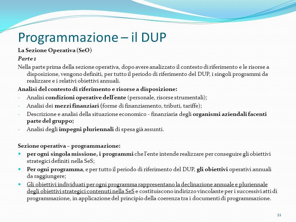 Programmazione – il DUP La Sezione Operativa (SeO) Parte 1 Nella parte prima della sezione operativa, dopo avere analizzato il contesto di riferimento