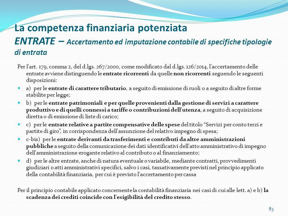 La competenza finanziaria potenziata ENTRATE – Accertamento ed imputazione contabile di specifiche tipologie di entrata Per l'art. 179, comma 2, del d