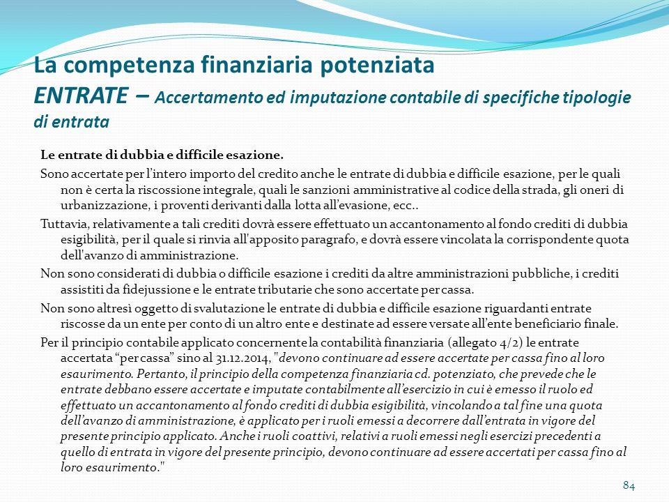 La competenza finanziaria potenziata ENTRATE – Accertamento ed imputazione contabile di specifiche tipologie di entrata Le entrate di dubbia e diffici