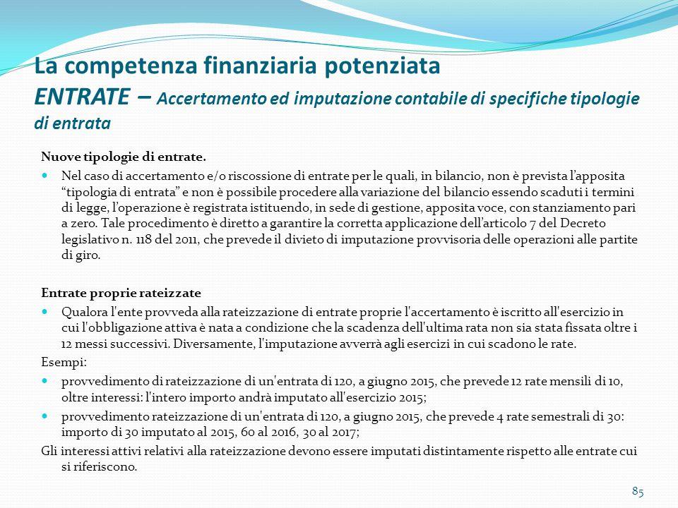 La competenza finanziaria potenziata ENTRATE – Accertamento ed imputazione contabile di specifiche tipologie di entrata Nuove tipologie di entrate. Ne