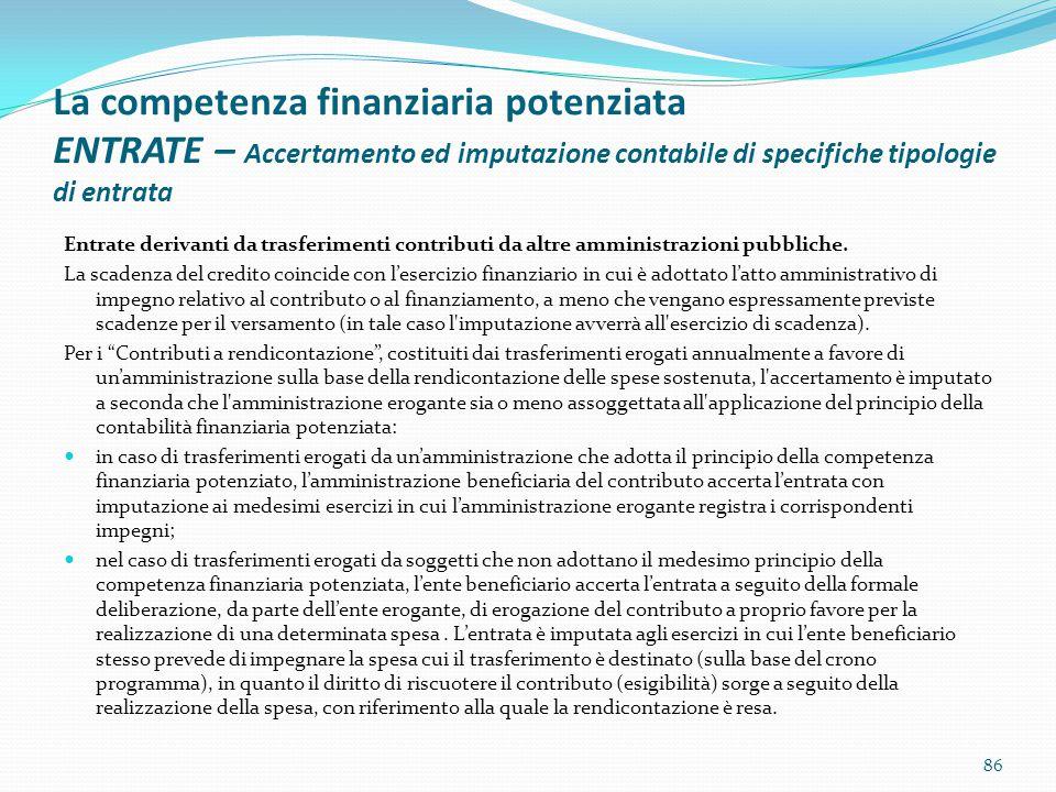 La competenza finanziaria potenziata ENTRATE – Accertamento ed imputazione contabile di specifiche tipologie di entrata Entrate derivanti da trasferim