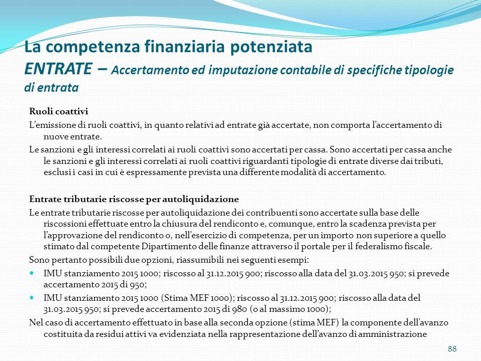 La competenza finanziaria potenziata ENTRATE – Accertamento ed imputazione contabile di specifiche tipologie di entrata Ruoli coattivi L'emissione di