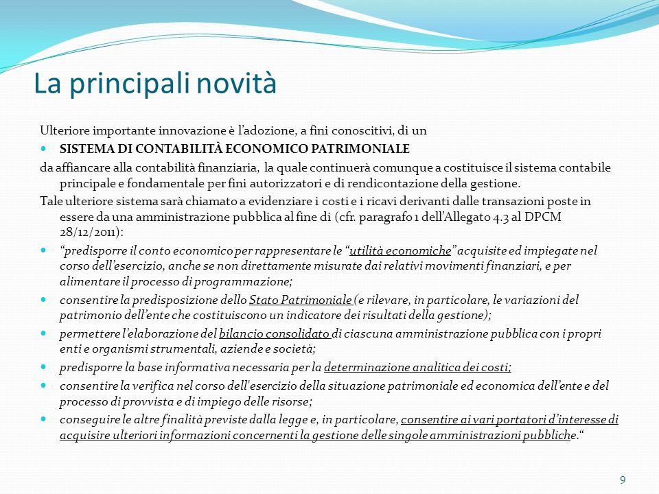 I PRINCIPI CONTABILI GENERALI O POSTULATI (Competenza finanziaria potenziata) Per il principio contabile applicato concernente la contabilità finanziaria (allegato 4/2 al d.lgs.