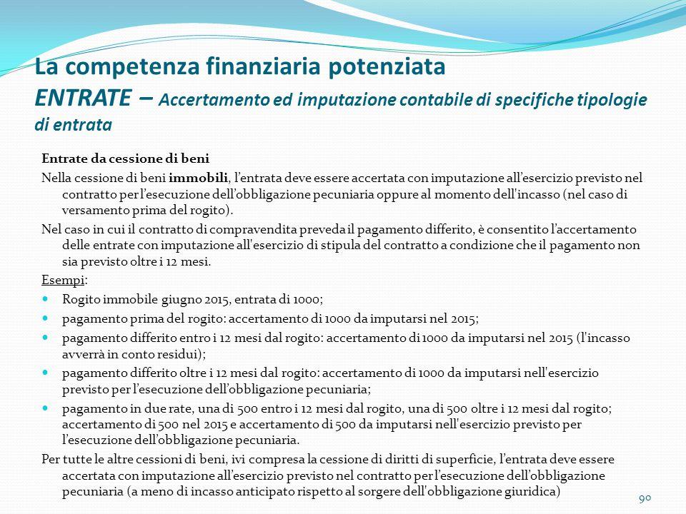 La competenza finanziaria potenziata ENTRATE – Accertamento ed imputazione contabile di specifiche tipologie di entrata Entrate da cessione di beni Ne
