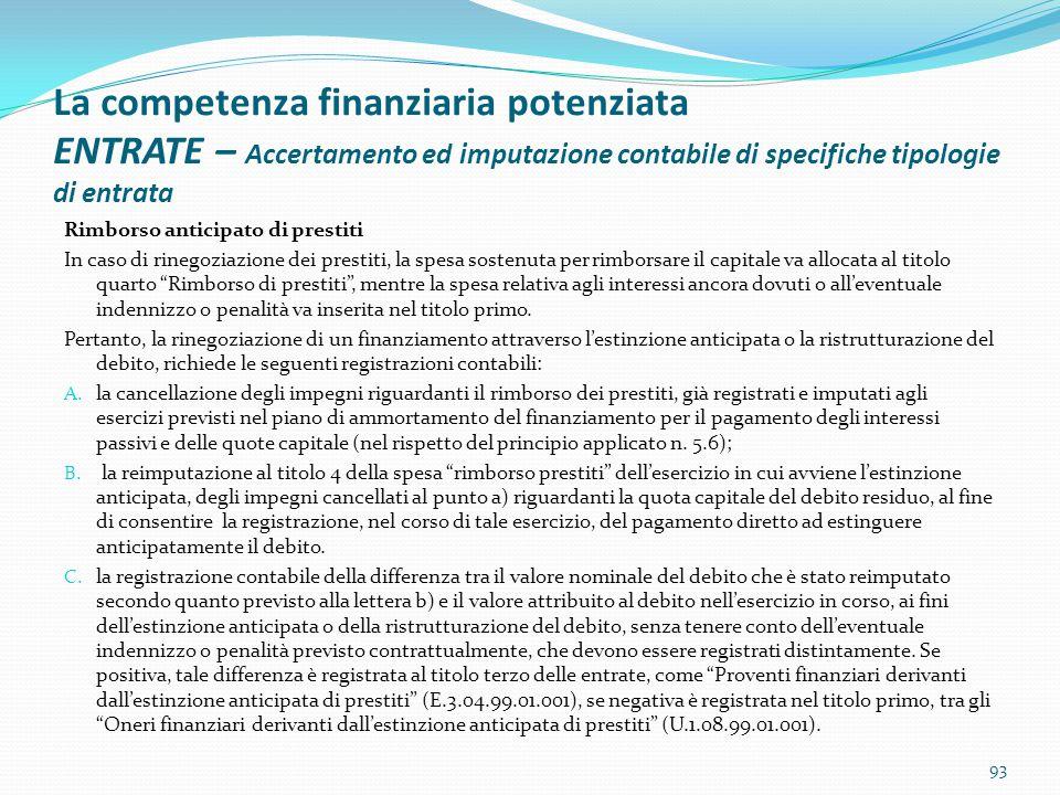 La competenza finanziaria potenziata ENTRATE – Accertamento ed imputazione contabile di specifiche tipologie di entrata Rimborso anticipato di prestit