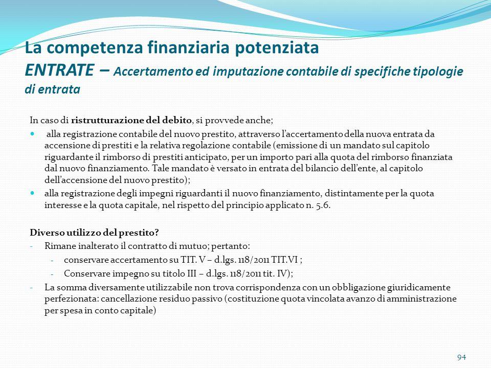 La competenza finanziaria potenziata ENTRATE – Accertamento ed imputazione contabile di specifiche tipologie di entrata In caso di ristrutturazione de