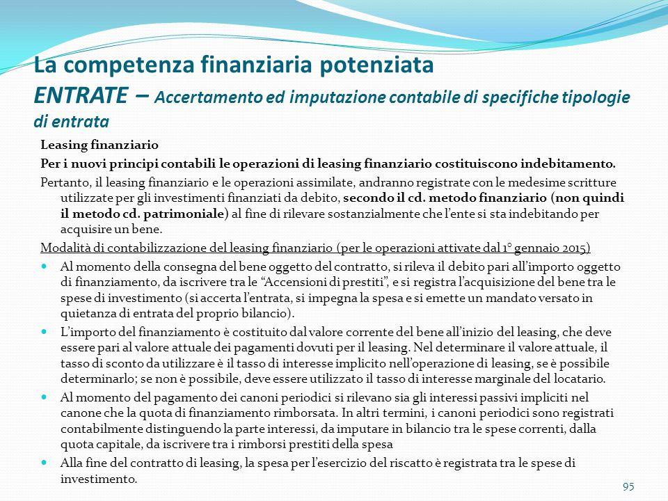 La competenza finanziaria potenziata ENTRATE – Accertamento ed imputazione contabile di specifiche tipologie di entrata Leasing finanziario Per i nuov