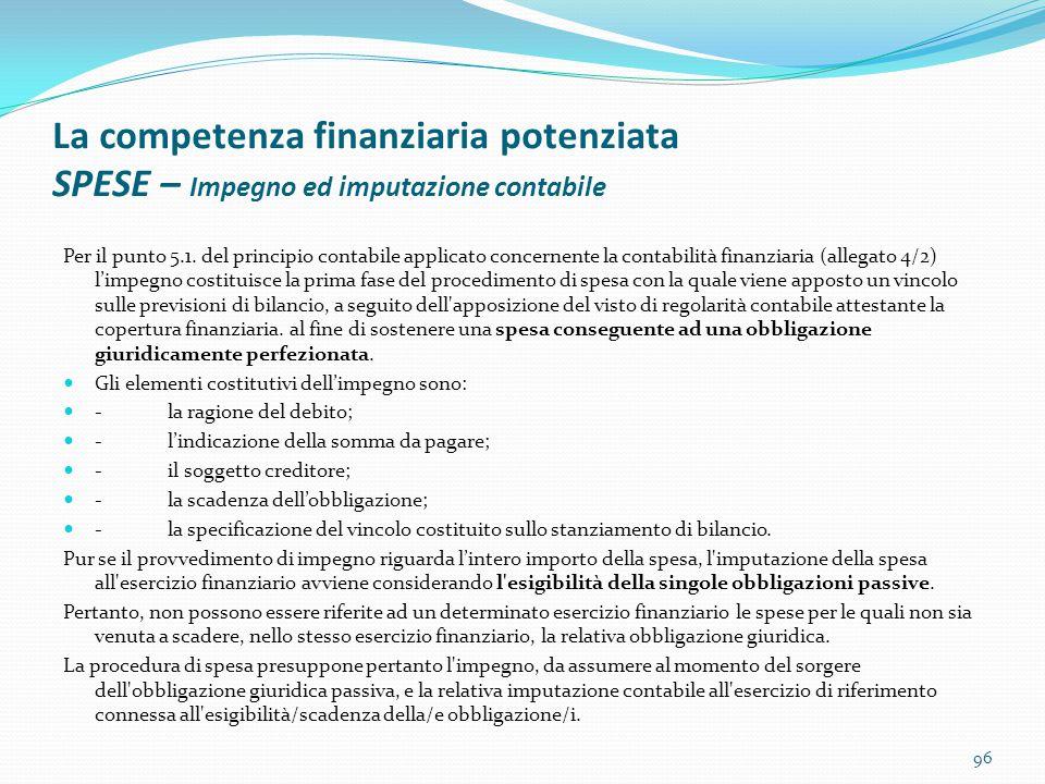 La competenza finanziaria potenziata SPESE – Impegno ed imputazione contabile Per il punto 5.1. del principio contabile applicato concernente la conta