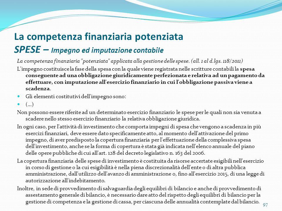 La competenza finanziaria potenziata SPESE – Impegno ed imputazione contabile La competenza finanziaria