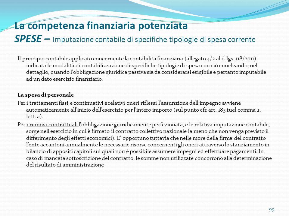 La competenza finanziaria potenziata SPESE – Imputazione contabile di specifiche tipologie di spesa corrente Il principio contabile applicato concerne