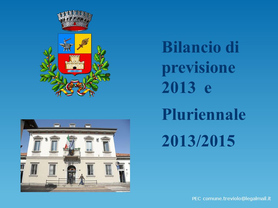 Bilancio di previsione 2013 e Pluriennale 2013/2015 PEC comune.treviolo@legalmail.it