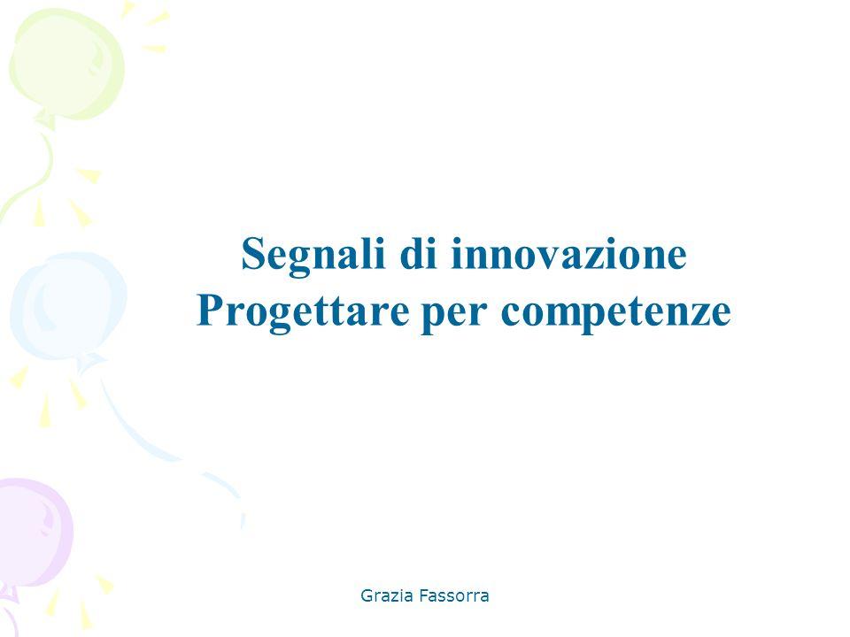 Grazia Fassorra Segnali di innovazione Progettare per competenze