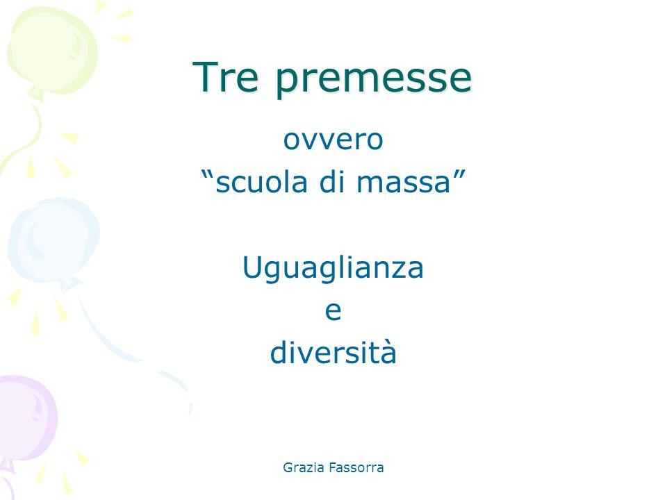 """Grazia Fassorra Tre premesse ovvero """"scuola di massa"""" Uguaglianza e diversità"""