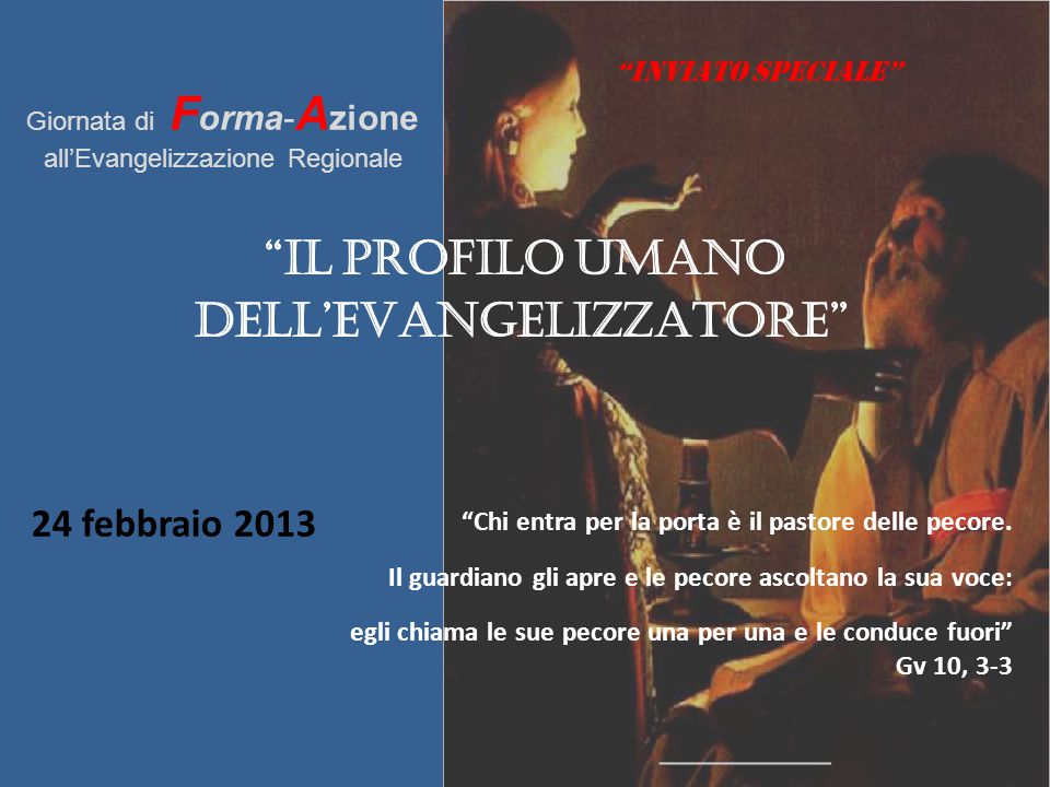 """""""INVIATO SPECIALE"""" Giornata di F orma- A zione all'Evangelizzazione Regionale 24 febbraio 2013"""