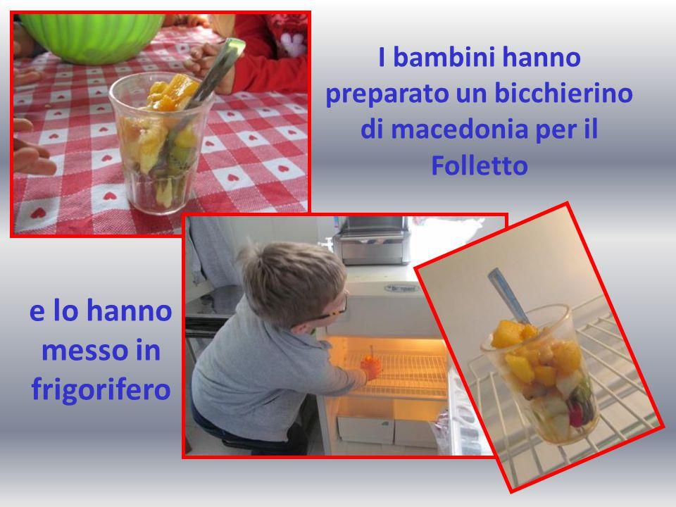 I bambini hanno preparato un bicchierino di macedonia per il Folletto e lo hanno messo in frigorifero