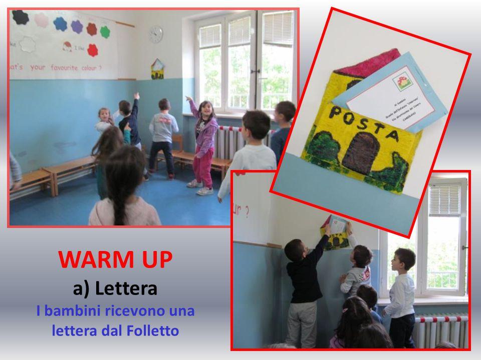 WARM UP a) Lettera I bambini ricevono una lettera dal Folletto