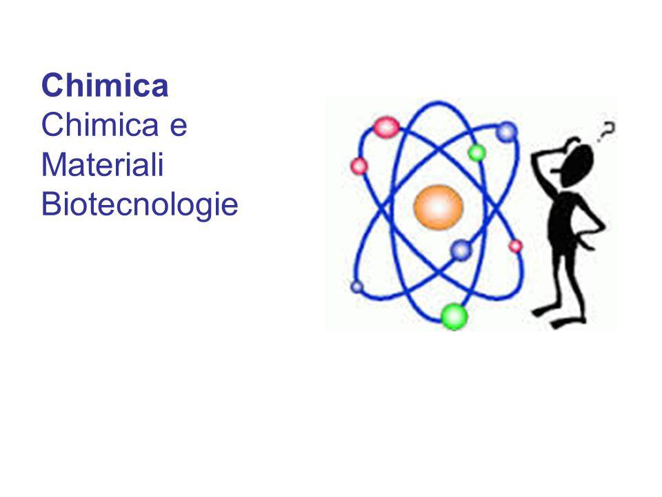 Chimica Chimica e Materiali Biotecnologie