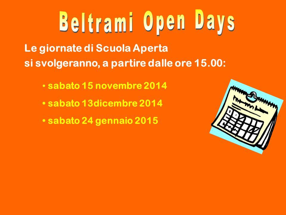 Le giornate di Scuola Aperta si svolgeranno, a partire dalle ore 15.00: sabato 15 novembre 2014 sabato 13dicembre 2014 sabato 24 gennaio 2015