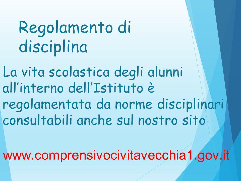 Regolamento di disciplina La vita scolastica degli alunni all'interno dell'Istituto è regolamentata da norme disciplinari consultabili anche sul nostr