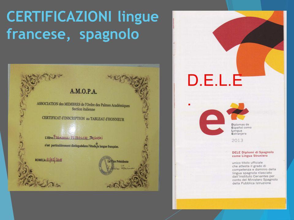 CERTIFICAZIONI lingue francese, spagnolo D.E.L.E.