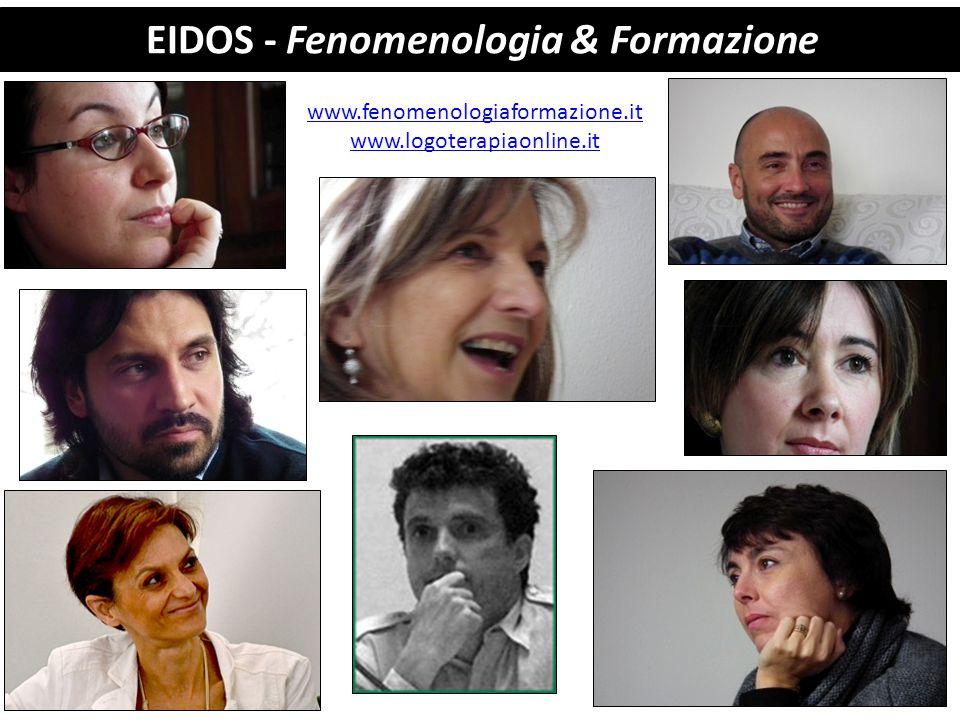 EIDOS - Fenomenologia & Formazione www.fenomenologiaformazione.it www.logoterapiaonline.it
