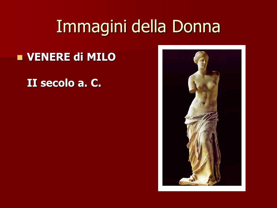 Immagini della Donna VENERE di MILO II secolo a. C. VENERE di MILO II secolo a. C.