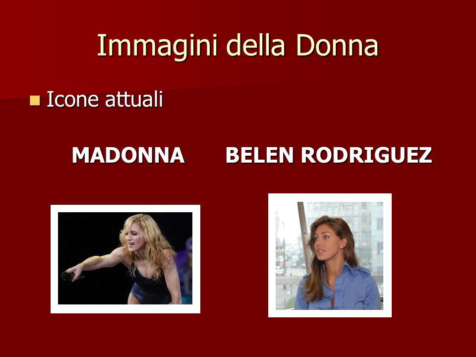 Immagini della Donna Icone attuali Icone attuali MADONNA BELEN RODRIGUEZ MADONNA BELEN RODRIGUEZ