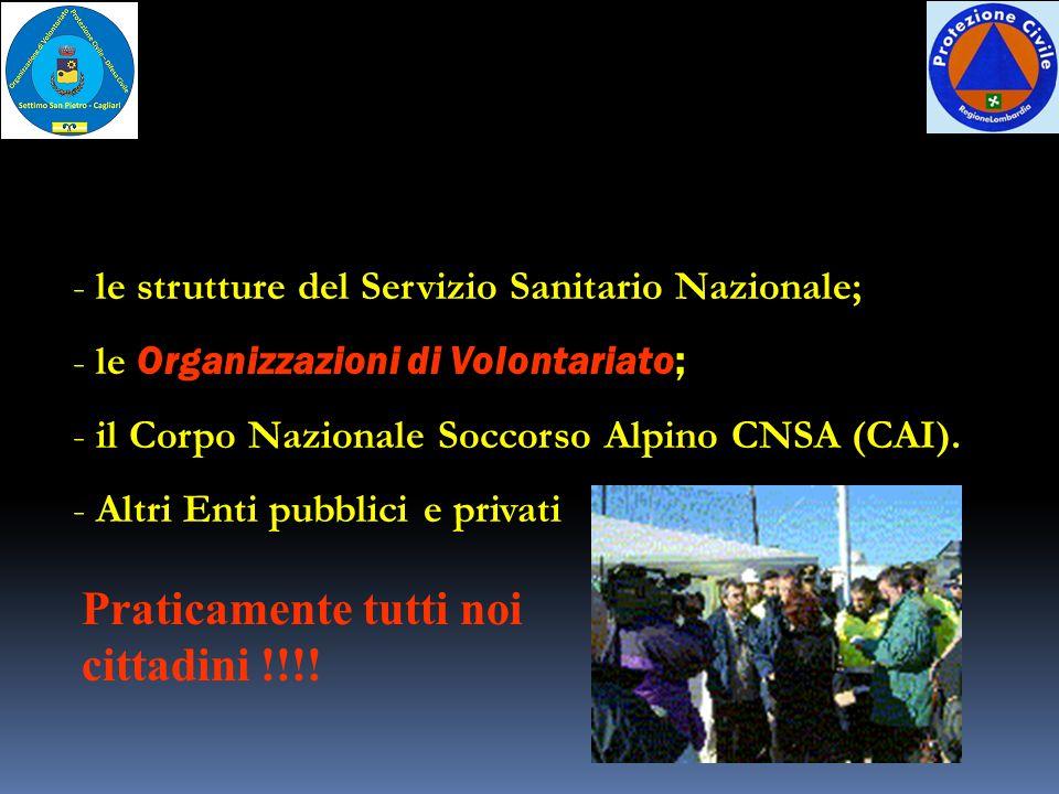 - le strutture del Servizio Sanitario Nazionale; Organizzazioni di Volontariato; - le Organizzazioni di Volontariato; - il Corpo Nazionale Soccorso Al