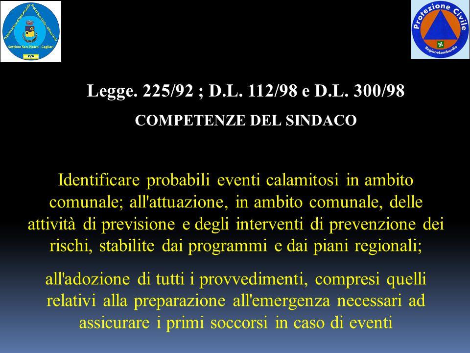 Identificare probabili eventi calamitosi in ambito comunale; all'attuazione, in ambito comunale, delle attività di previsione e degli interventi di pr