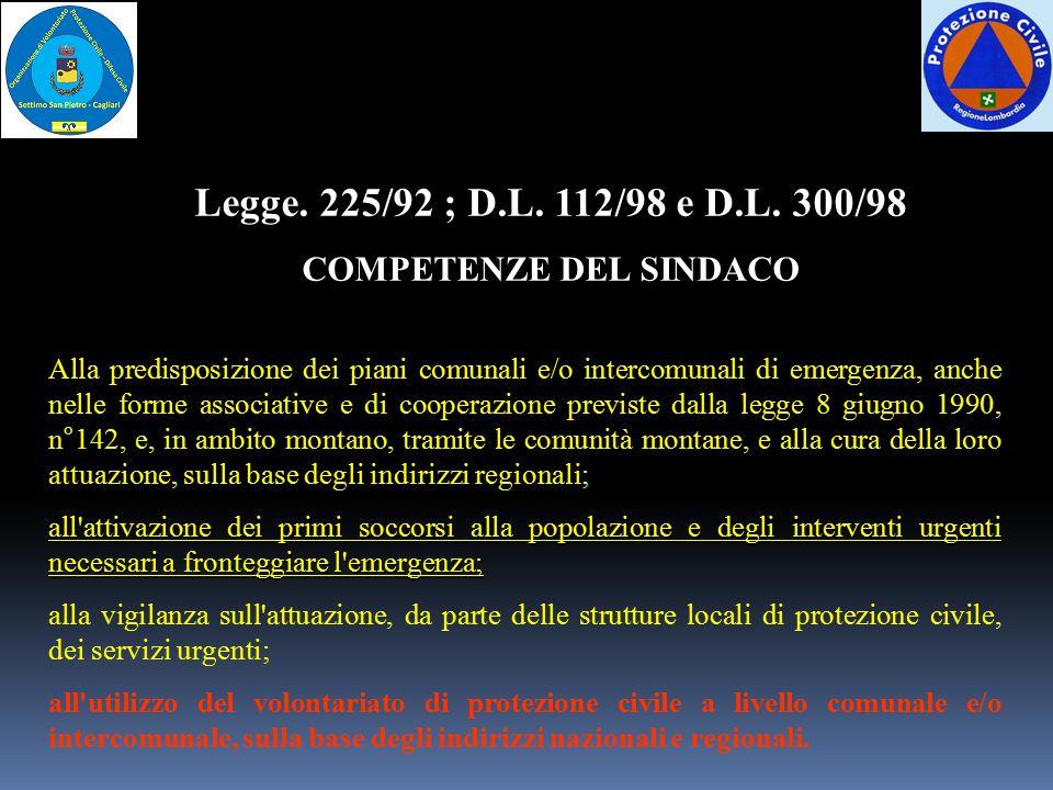 Alla predisposizione dei piani comunali e/o intercomunali di emergenza, anche nelle forme associative e di cooperazione previste dalla legge 8 giugno