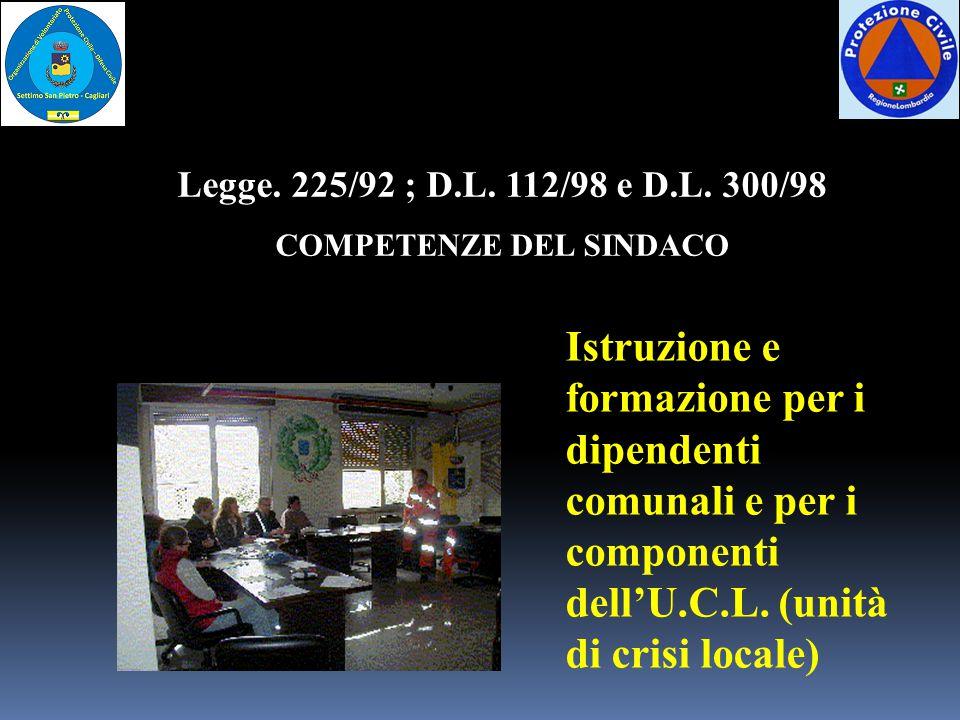 Istruzione e formazione per i dipendenti comunali e per i componenti dell'U.C.L. (unità di crisi locale) Legge. 225/92 ; D.L. 112/98 e D.L. 300/98 COM